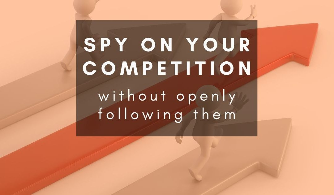 How to watch your competitors without following them