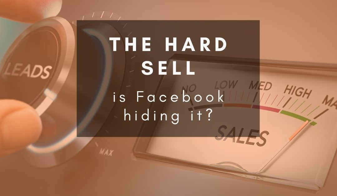 Is Facebook throttling hard-selling posts and ads?