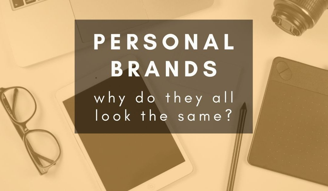 Why do all personal brands look the same?