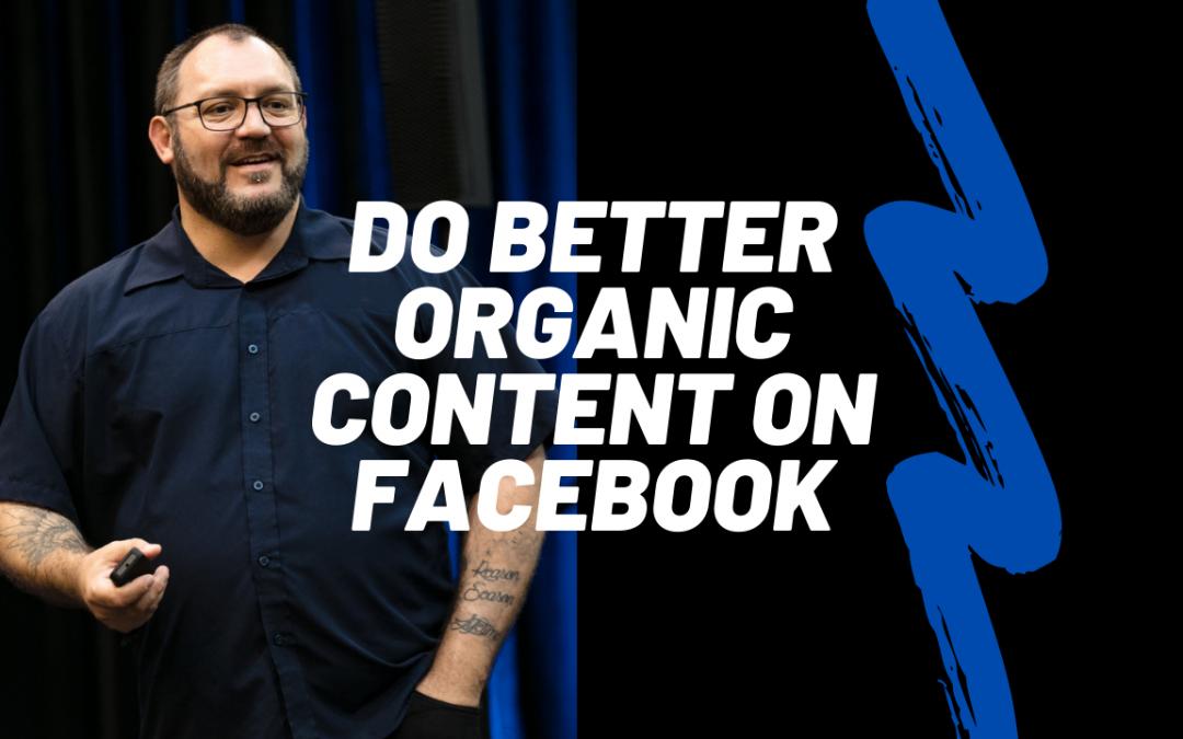 Getting better organic reach on Facebook