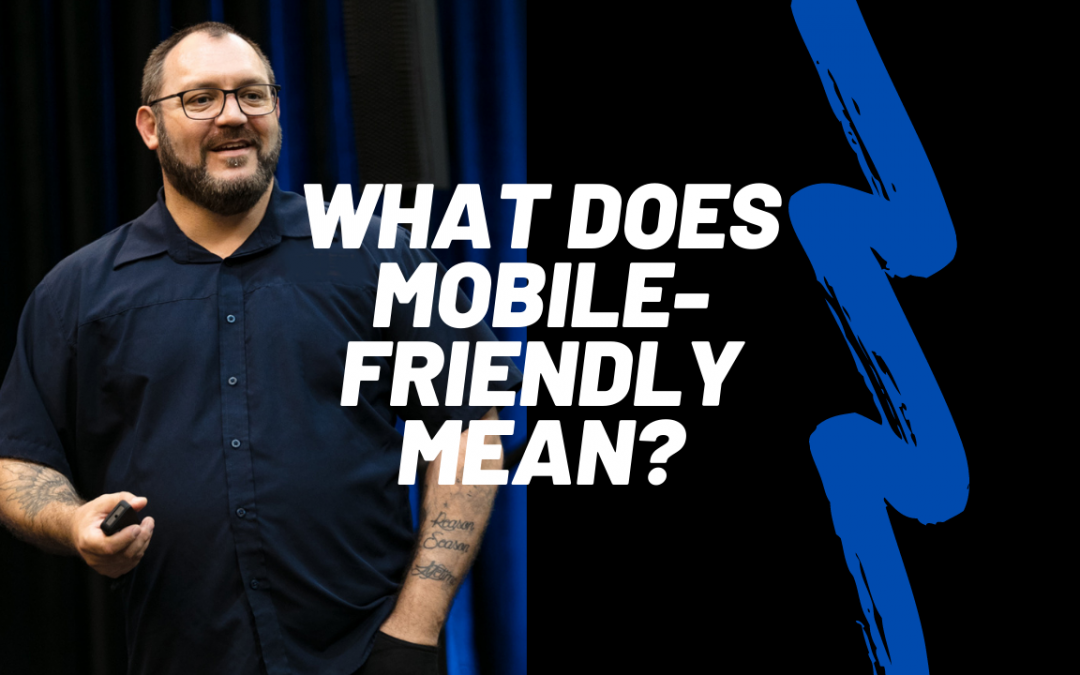"""What exactly is """"mobile-friendly?"""""""