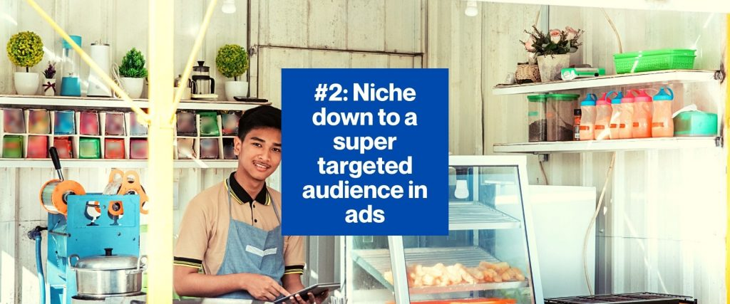 Niche down to a targeted audience